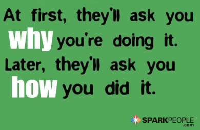 Motivational Quote - At first they'll ask you why you're doing it. Later they'll ask you how you did it.