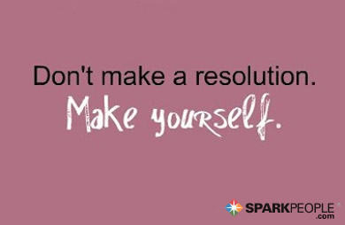 Motivational Quote - Don't make a resolution. Make yourself.