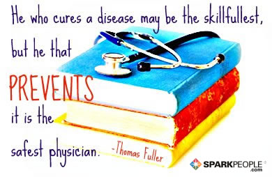 Motivational Quote - He who cures a disease may be the skillfullest, but he that prevents it is the safest physician.