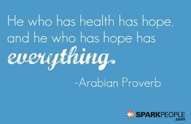 Motivational Quote - He who has health has hope, and he who has hope has everything.