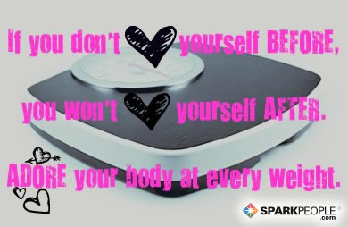 Motivational Quote - If you don't love yourself before, you won't love yourself after. Adore your body at every weight.