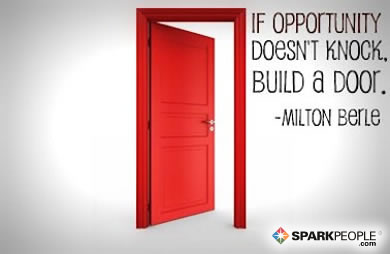 Motivational Quote - If opportunity doesn't knock, build a door.