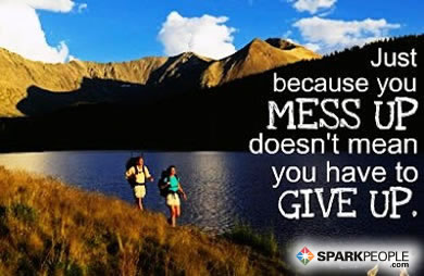 Motivational Quote - Just because you mess up doesn't mean you have to give up.