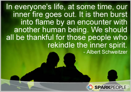 Motivational Quote - In everyone's life, at some time, our inner fire goes out. It is then burst into flame by an encounter with another human being. We should all be thankful for those people who rekindle the inner spirit.