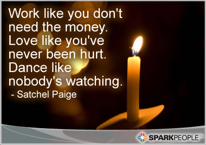 Motivational Quote - Work like you don't need the money. Love like you've never been hurt. Dance like nobody's watching.