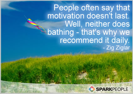 Motivational Quote - People often say that motivation doesn't last. Well, neither does bathing -- that's why we recommend it daily.