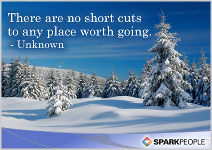 Motivational Quote - There are no short cuts to any place worth going.