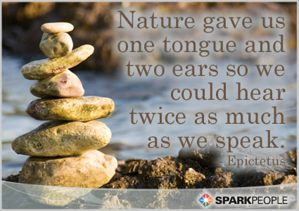 Motivational Quote - Nature gave us one tongue and two ears so we could hear twice as much as we speak.
