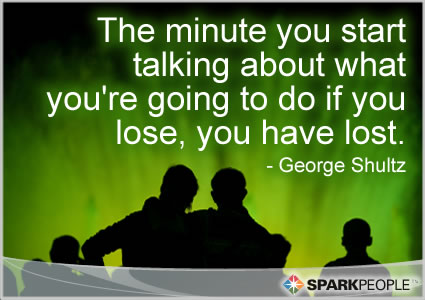 Motivational Quote - The minute you start talking about what you're going to do if you lose, you have lost.