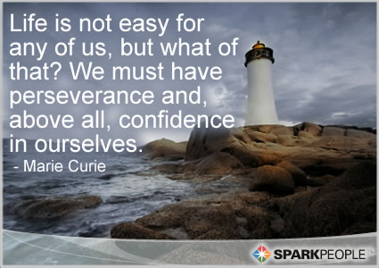 "Motivational Quote - ""Life is not easy for any of us, but what of that?  We must have perseverance and, above all, confidence in ourselves."""