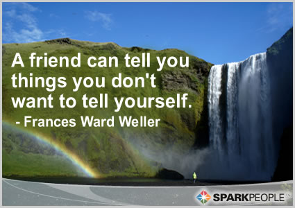 Motivational Quote - A friend can tell you things you don't want to tell yourself.